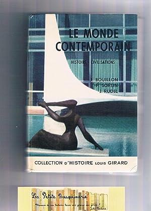 Le monde contemporain Histoire - Civilisations: J. Bouillon, P.