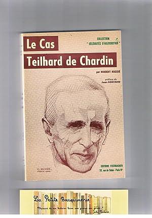 Le Cas Teilhard de Chardin: Norbert Hugedé