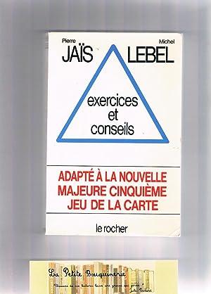 Exercices et conseils: Pierre Jaïs et Michel Lebel