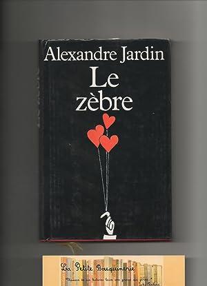 Le zebre by alexandre jardin abebooks for Alexandre jardin le zubial