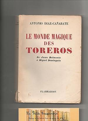 Le monde magique des toreros: Antonio Diaz-Canabate