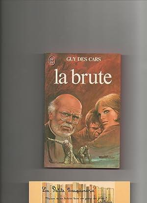 La brute: Guy des Cars