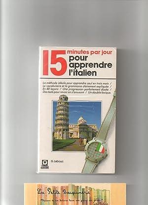 15 minutes par jour pour apprendre l'italien: G. Lebouc