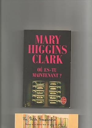 Où es-tu maintenant?: Mary Higgins Clark