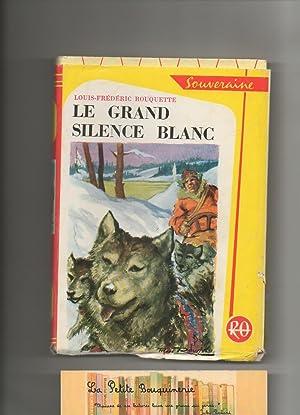 Le grand silence blanc: Louis-Frédéric Rouquette