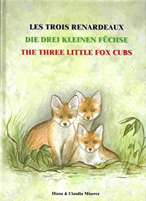 Les trois renardeaux - Die drei kleinen Füchse - The three little fox cubs
