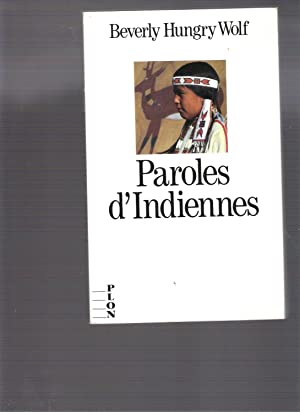 Paroles d'Indiennes - Le Livre Des Mes Grand-Mères