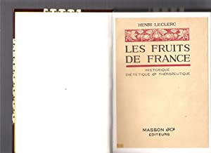 LES FRUITS DE FRANCE - HISTORIQUE, DIETETIQUE ET THERAPEUTIQUE