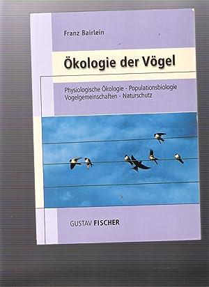 Ökologie der Vögel - physiologische Ökologie - Populationsbiologie - Vogelgemeinschaften - ...