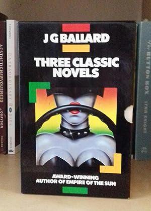 Three Classic Novels: Concrete Island; Crash; High-Rise: Ballard, J.G.