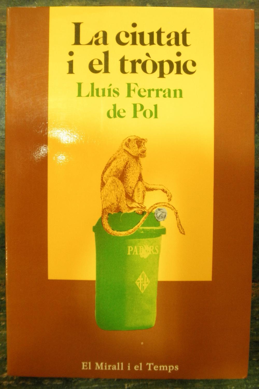 La ciutat del tròpic - de Pol, Lluís Ferran