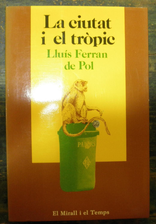 La ciutat i el tròpic - Ferran de Pol, Lluís