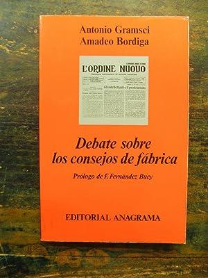 Debate sobre los consejos de fábrica: Gramsci, Antonio; Amadeo, Bordiga