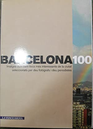 Barcelona 100. Imatges dels cent llocs més: AAVV