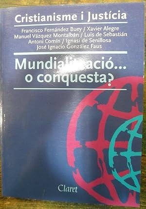 Mundialització.o conquesta?: Fernández Buey, Francisco;