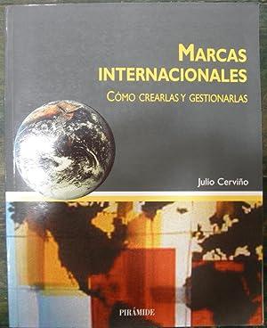 Marcas internacionales. Cómo crearlas y gestionarlas: Cerviño, Julio