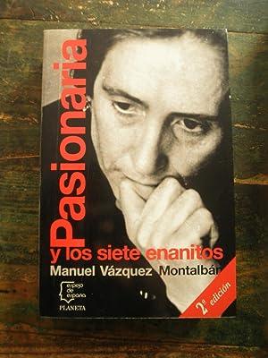 Pasionaria y los siete enanitos: Vázquez Montalbán, Manuel