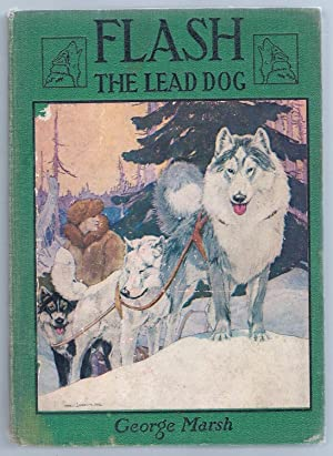 FLASH, The Lead Dog (Illustrator: Charles Livingston: Marsh, George