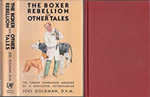 The BOXER REBELLION & OTHER TALES, First: Goldman, Joel, D.V.M.