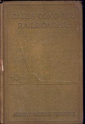 CALEB CONOVER RAILROADER, 1907 HC: Terhune, Albert Payson