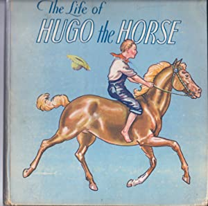 THE LIFE OF HUGO THE HORSE (1935: Wright, Anna Marie