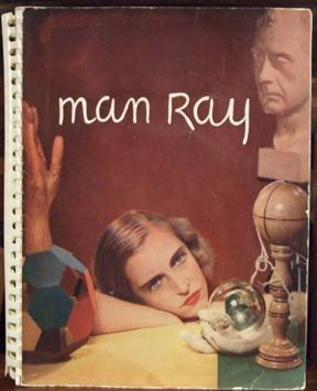 Man Ray Photographs 1920 - 1934 Paris: Man Ray