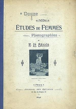 Douze Petites Etudes de Femmes: Photographies: Rene le Begue