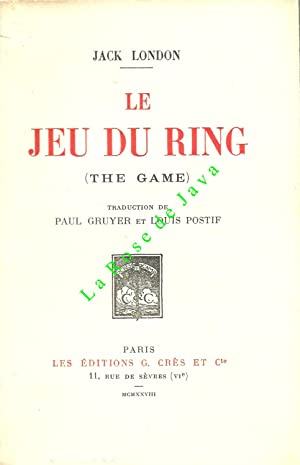 Le jeu du ring. (The game) Traduit par Paul Gruyer et Louis Postif.