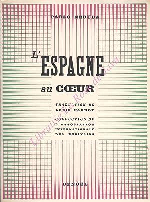 L'Espagne au coeur. Traduction de Louis Parrot.: NERUDA Pablo