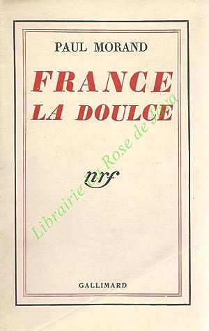 France la Doulce.: MORAND Paul