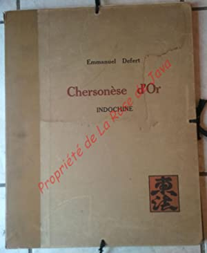 Chersonèse d'Or - Indochine.: DEFERT Emmanuel