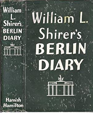Berlin Diary: The Journal of a Foreign: SHIRER, William L.
