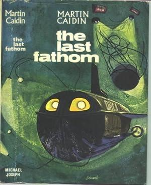 The Last Fathom.: CAIDIN, Martin.