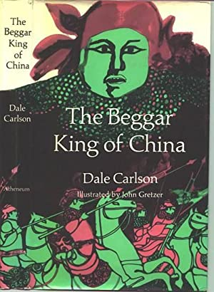 The Beggar King of China.: CARLSON, Dale.