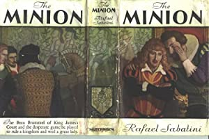"The Minion (U.S. title ""The King's Minion"").: SABATINI, Rafael."