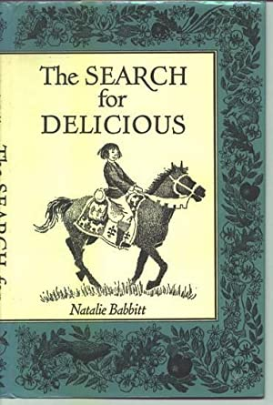 The Search for Delicious.: BABBITT, Natalie.