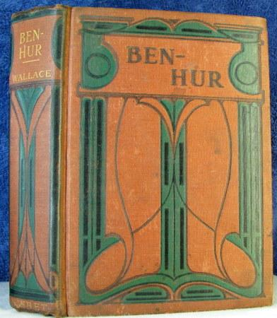 BEN-HUR a Tale of the Christ Wallace, Lew Very Good Hardcover