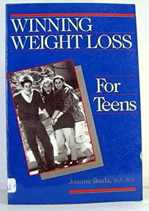 Winning Weight Loss for Teens by Ikeda, Joanne P.