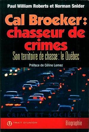 Cal Broeker : Le Chasseur de Crimes: Roberts, Paul William;