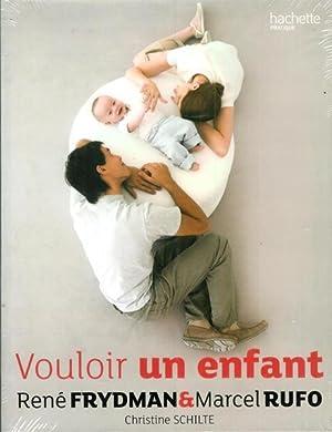Vouloir un enfant: Frydman, René; Rufo,