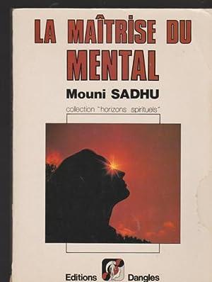 La ma,trise du mental (Horizons spirituels): Sadhu, Mouni