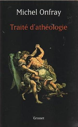 Traite d'Atheologie: Physique de la Metaphysique: Michel Onfray