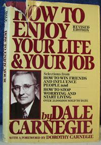 How to Enjoy Your Life and Your: Carnegie, Dale