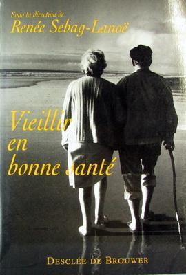 VIEILLIR EN BONNE SANTE: SEBAG-LANOE, RENEE