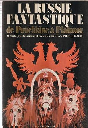 Russie Fantastique De Pouchkine A Platonove 21: Bours Jean-Pierre