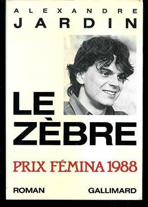 Le zebre de alexandre jardin edition originale abebooks for Alexandre jardin les 3 zebres
