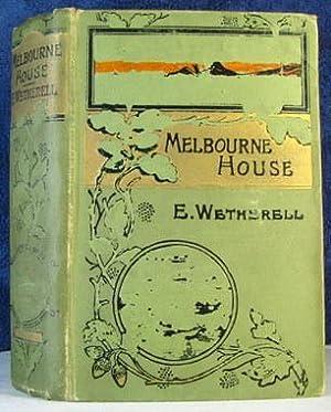 Melbourne House: Elizabeth Wetherell, pseud.