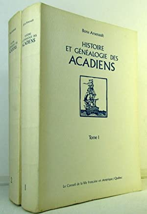 Histoire Et Genealogie Des Acadiens 1 Et: Bona Arsenault