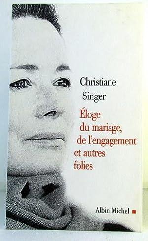 L'ELOGE DU MARIAGE DE L'ENGAGEMENT ET AUTRES: SINGER, CHRISTIANE
