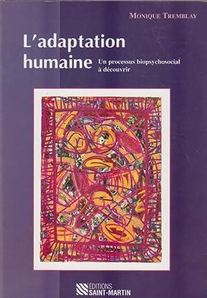 Adaptation Humaine, Un Processus Biopsychosociale: Collectif